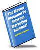 Thumbnail The Master Blueprint To Internet Marketing Success MRR